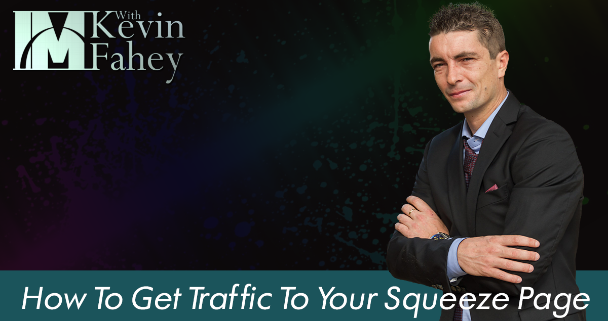 How To Get Traffic To Your Squeeze Pages